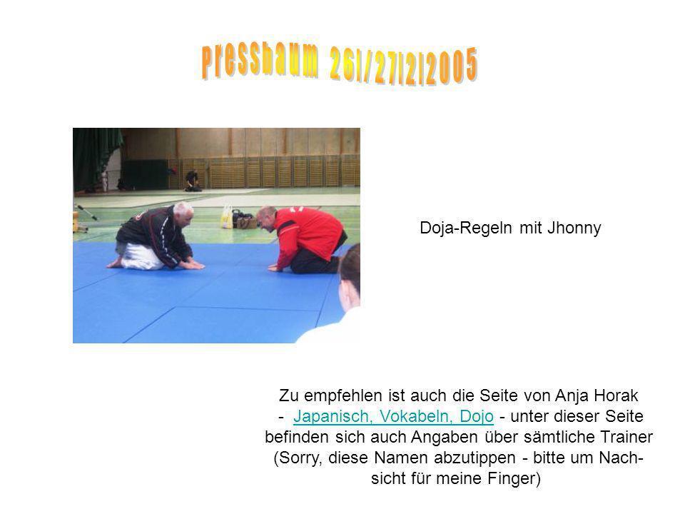 Doja-Regeln mit Jhonny Zu empfehlen ist auch die Seite von Anja Horak - Japanisch, Vokabeln, Dojo - unter dieser SeiteJapanisch, Vokabeln, Dojo befinden sich auch Angaben über sämtliche Trainer (Sorry, diese Namen abzutippen - bitte um Nach- sicht für meine Finger)
