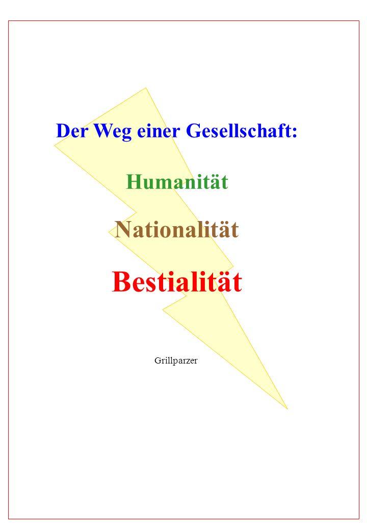Der Weg einer Gesellschaft: Humanität Nationalität Bestialität Grillparzer