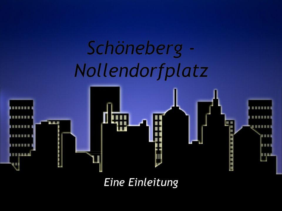 Schöneberg - Nollendorfplatz Eine Einleitung