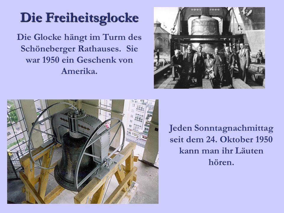 Die Freiheitsglocke Die Glocke hängt im Turm des Schöneberger Rathauses.