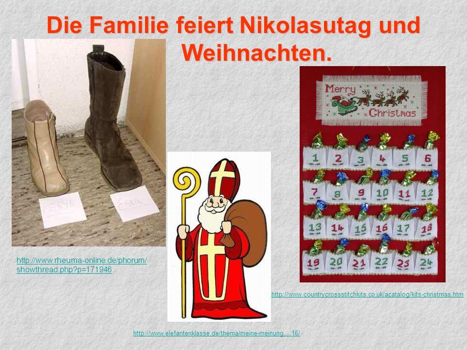 Die Familie feiert Nikolasutag und Weihnachten.