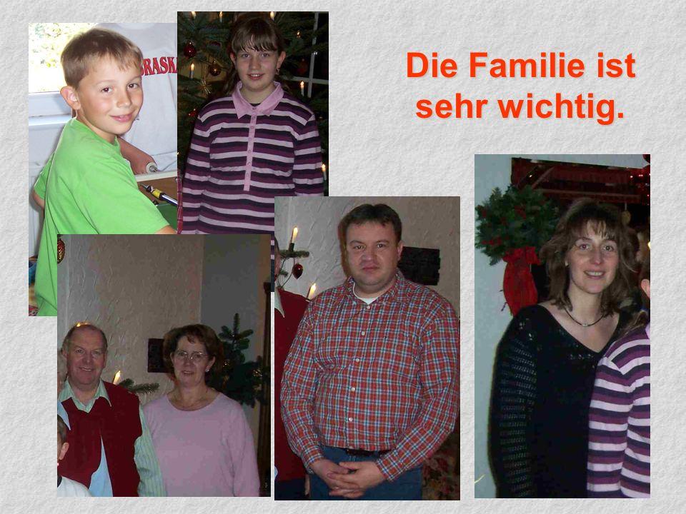 Die Familie ist sehr wichtig.