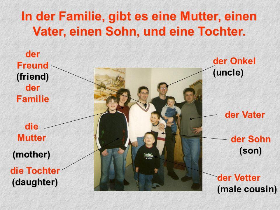 In der Familie, gibt es eine Mutter, einen Vater, einen Sohn, und eine Tochter.