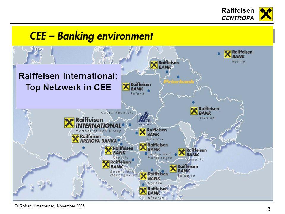 Raiffeisen CENTROPA 3 DI Robert Hinterberger, November 2005 Raiffeisen Bankengruppe in CEE Raiffeisen International: Top Netzwerk in CEE