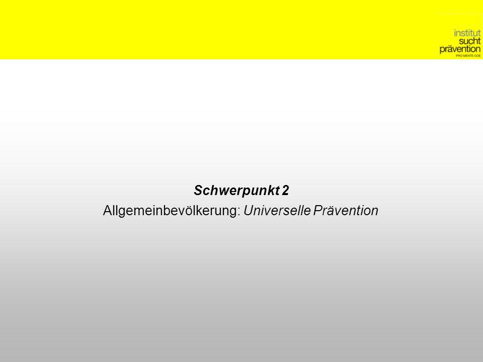 Schwerpunkt 2 Allgemeinbevölkerung: Universelle Prävention