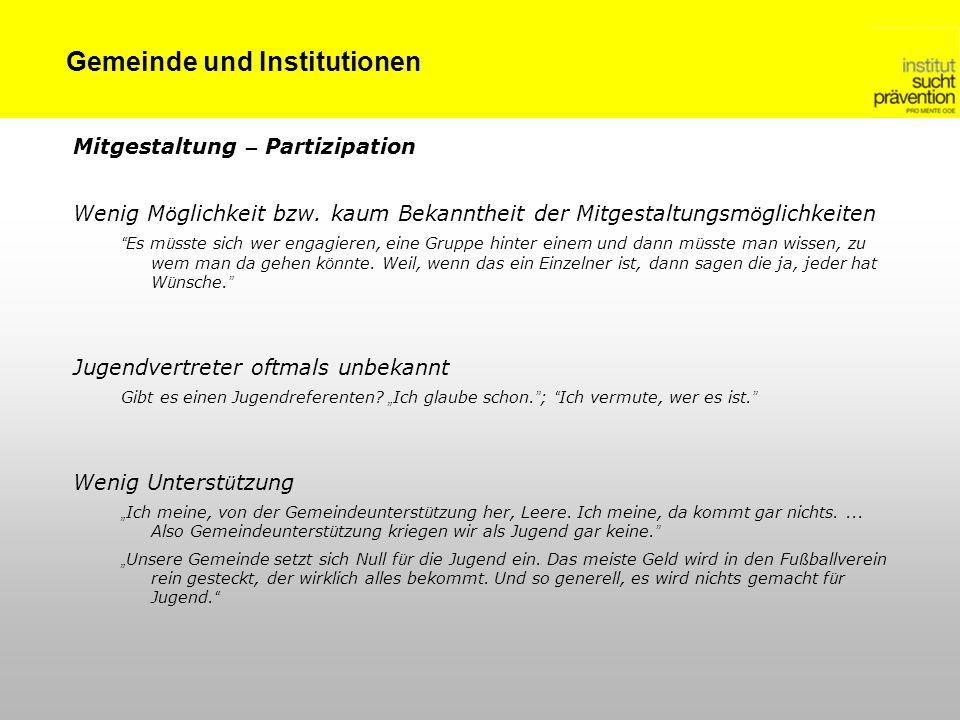 Gemeinde und Institutionen Mitgestaltung – Partizipation Wenig M ö glichkeit bzw.