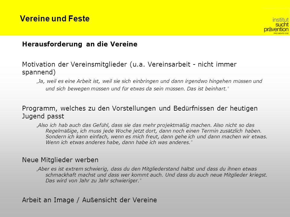 Vereine und Feste Herausforderung an die Vereine Motivation der Vereinsmitglieder (u.a.
