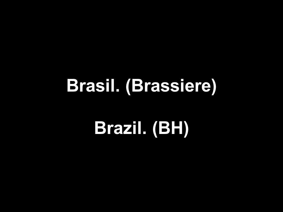 Brasil. (Brassiere) Brazil. (BH)