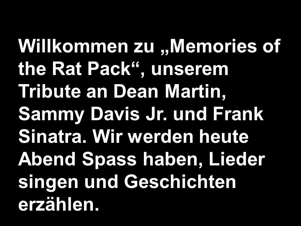 Willkommen zu Memories of the Rat Pack, unserem Tribute an Dean Martin, Sammy Davis Jr.