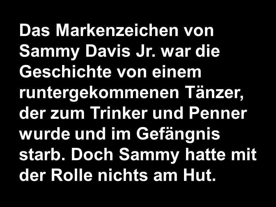 Das Markenzeichen von Sammy Davis Jr.