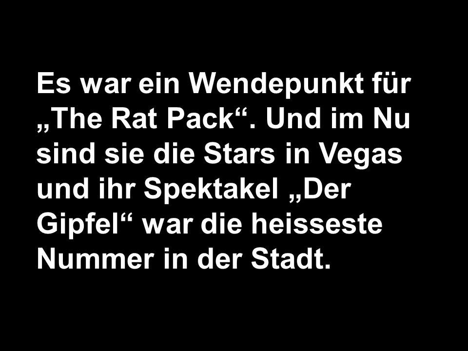 Es war ein Wendepunkt für The Rat Pack.