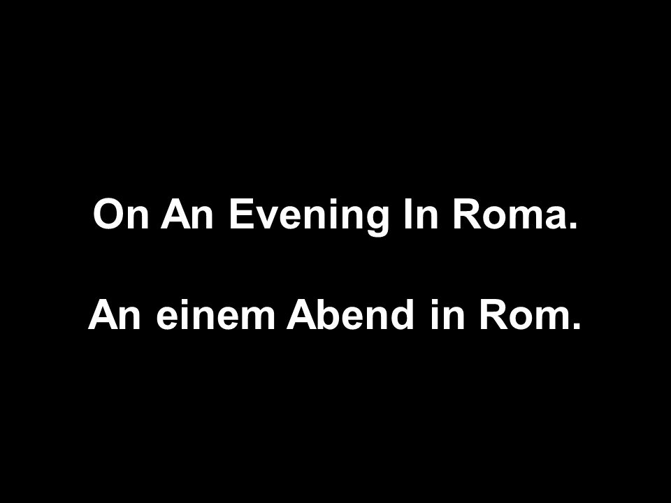 On An Evening In Roma. An einem Abend in Rom.