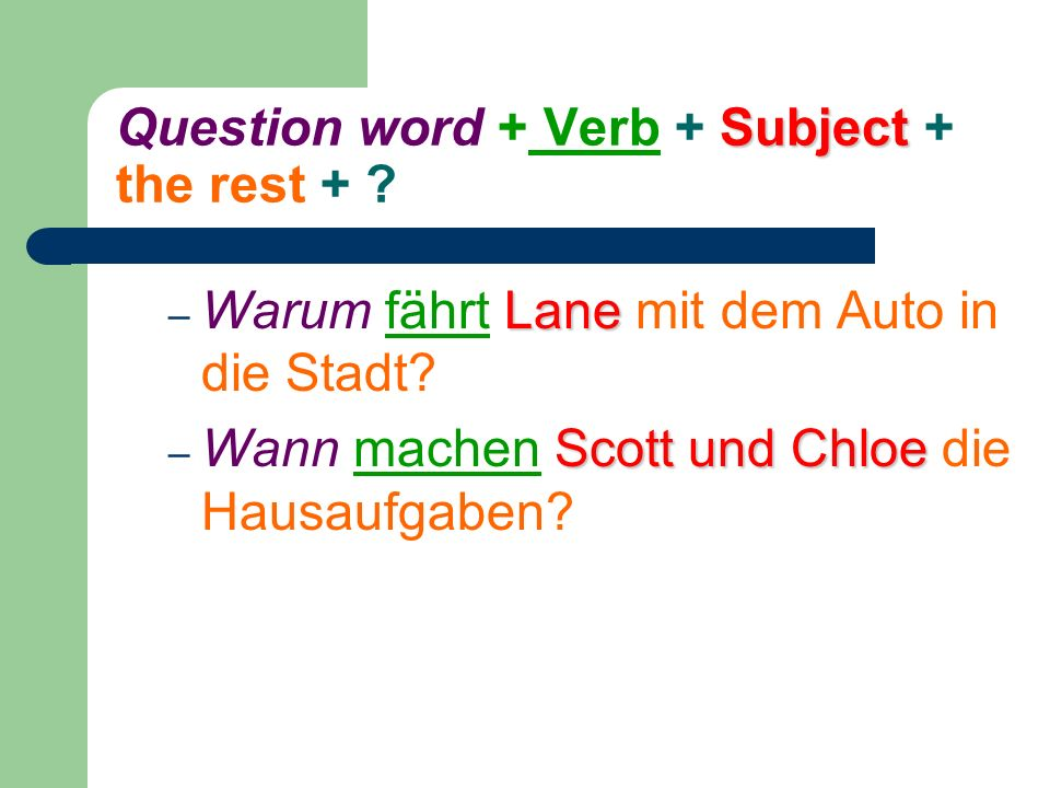Subject Question word + Verb + Subject + the rest + .