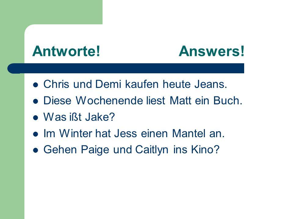 Antworte!Answers. Chris und Demi kaufen heute Jeans.