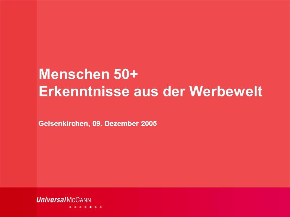 Menschen 50+ Erkenntnisse aus der Werbewelt Gelsenkirchen, 09. Dezember 2005