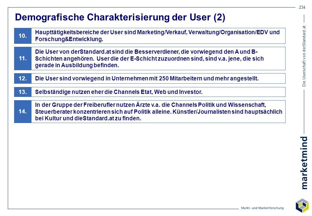 Die Userschaft von derStandard.at 234 Demografische Charakterisierung der User (2) Die User sind vorwiegend in Unternehmen mit 250 Mitarbeitern und me