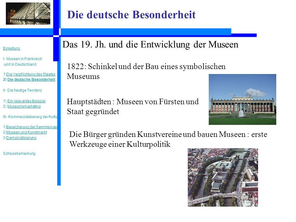 Die deutsche Besonderheit Das 19. Jh.