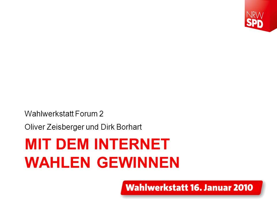 MIT DEM INTERNET WAHLEN GEWINNEN Wahlwerkstatt Forum 2 Oliver Zeisberger und Dirk Borhart
