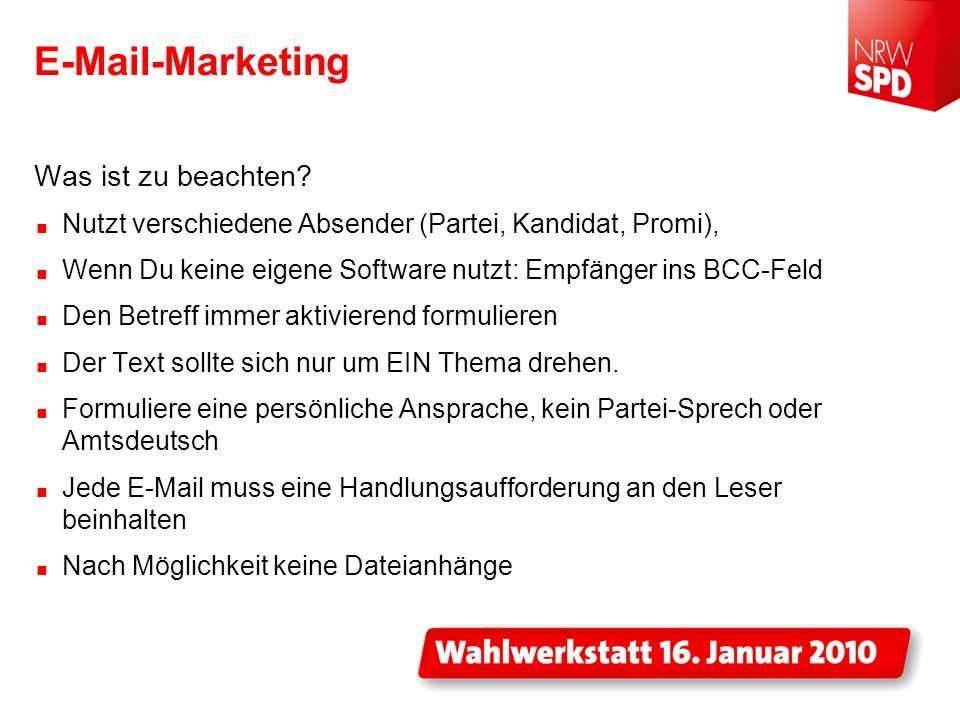 E-Mail-Marketing Was ist zu beachten? Nutzt verschiedene Absender (Partei, Kandidat, Promi), Wenn Du keine eigene Software nutzt: Empfänger ins BCC-Fe
