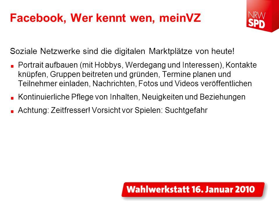 Facebook, Wer kennt wen, meinVZ Soziale Netzwerke sind die digitalen Marktplätze von heute! Portrait aufbauen (mit Hobbys, Werdegang und Interessen),