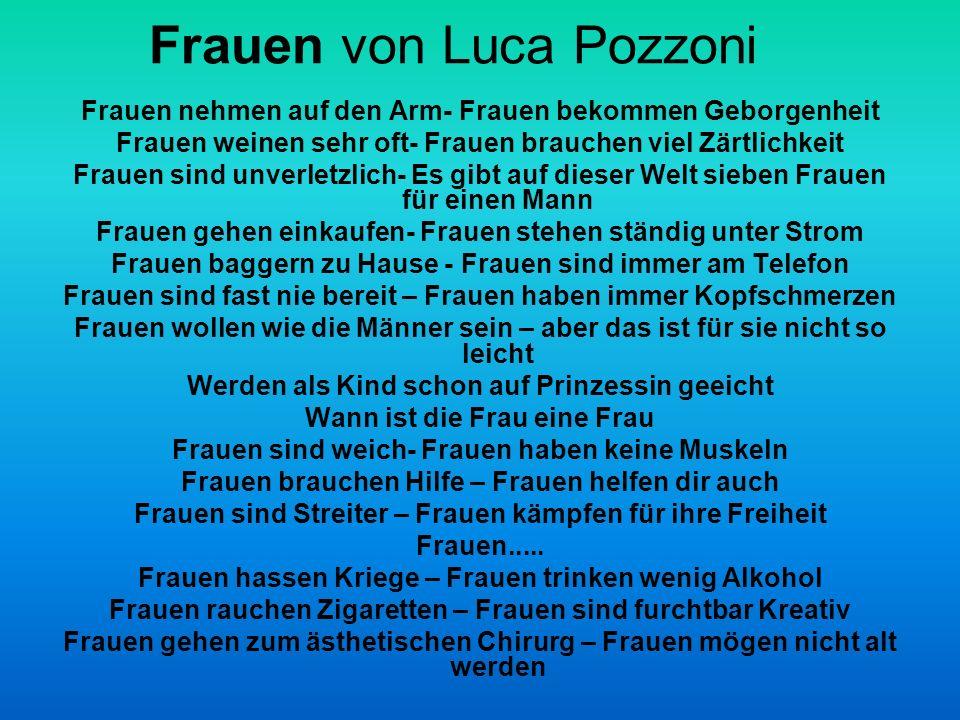 Frauen von Luca Pozzoni Frauen nehmen auf den Arm- Frauen bekommen Geborgenheit Frauen weinen sehr oft- Frauen brauchen viel Zärtlichkeit Frauen sind