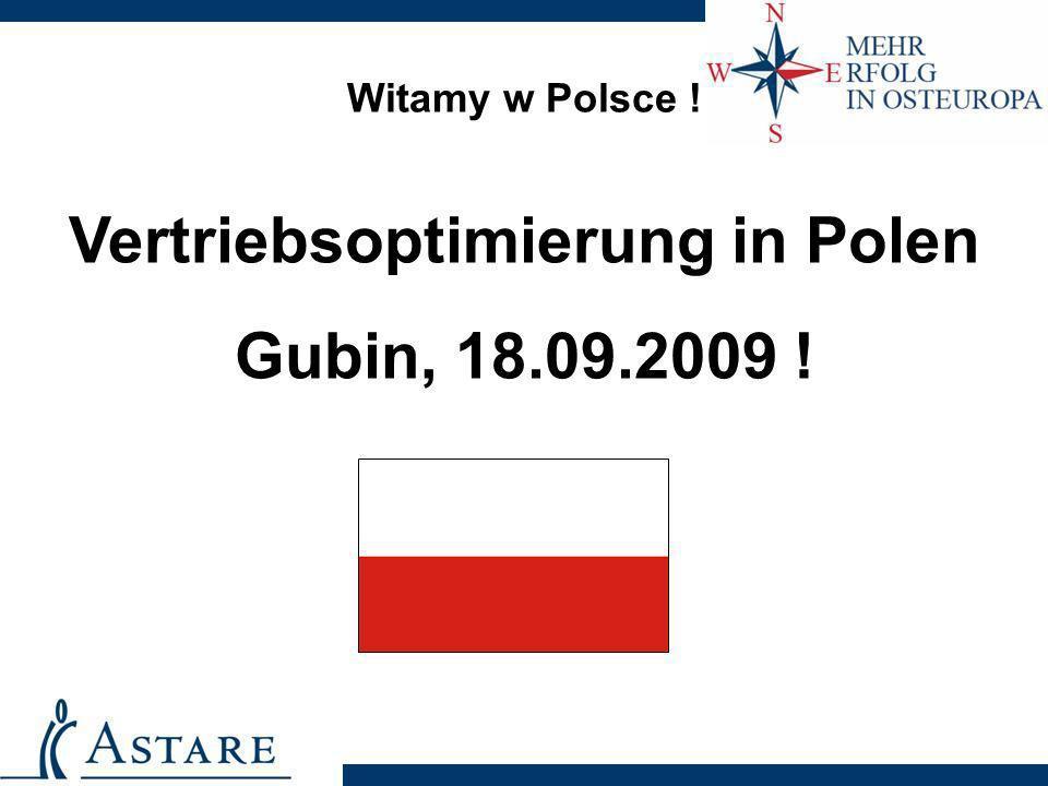 Witamy w Polsce ! Vertriebsoptimierung in Polen Gubin, 18.09.2009 !