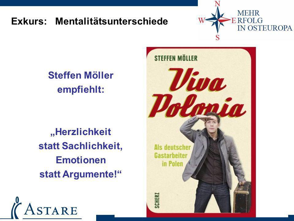 Exkurs: Mentalitätsunterschiede Steffen Möller empfiehlt: Herzlichkeit statt Sachlichkeit, Emotionen statt Argumente!