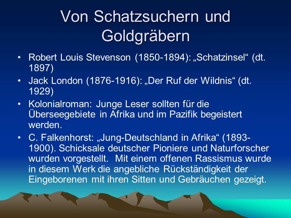 Von Schatzsuchern und Goldgräbern Robert Louis Stevenson (1850-1894): Schatzinsel (dt. 1897) Jack London (1876-1916): Der Ruf der Wildnis (dt. 1929) K