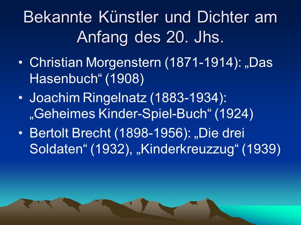 Bekannte Künstler und Dichter am Anfang des 20. Jhs. Christian Morgenstern (1871-1914): Das Hasenbuch (1908) Joachim Ringelnatz (1883-1934): Geheimes