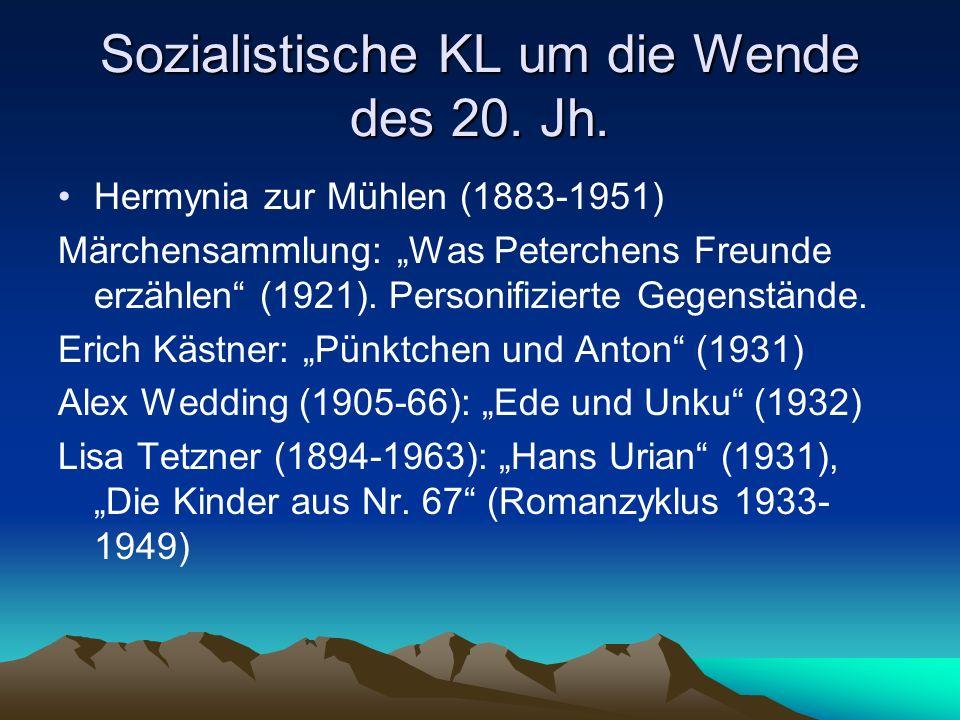 Sozialistische KL um die Wende des 20. Jh. Hermynia zur Mühlen (1883-1951) Märchensammlung: Was Peterchens Freunde erzählen (1921). Personifizierte Ge