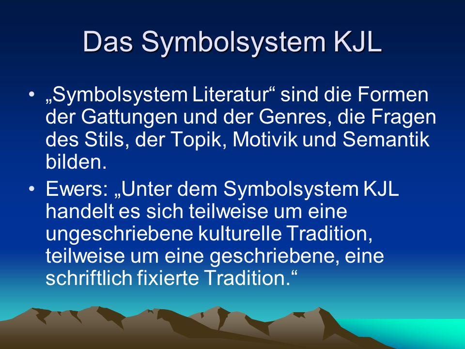 Das Symbolsystem KJL Symbolsystem Literatur sind die Formen der Gattungen und der Genres, die Fragen des Stils, der Topik, Motivik und Semantik bilden.