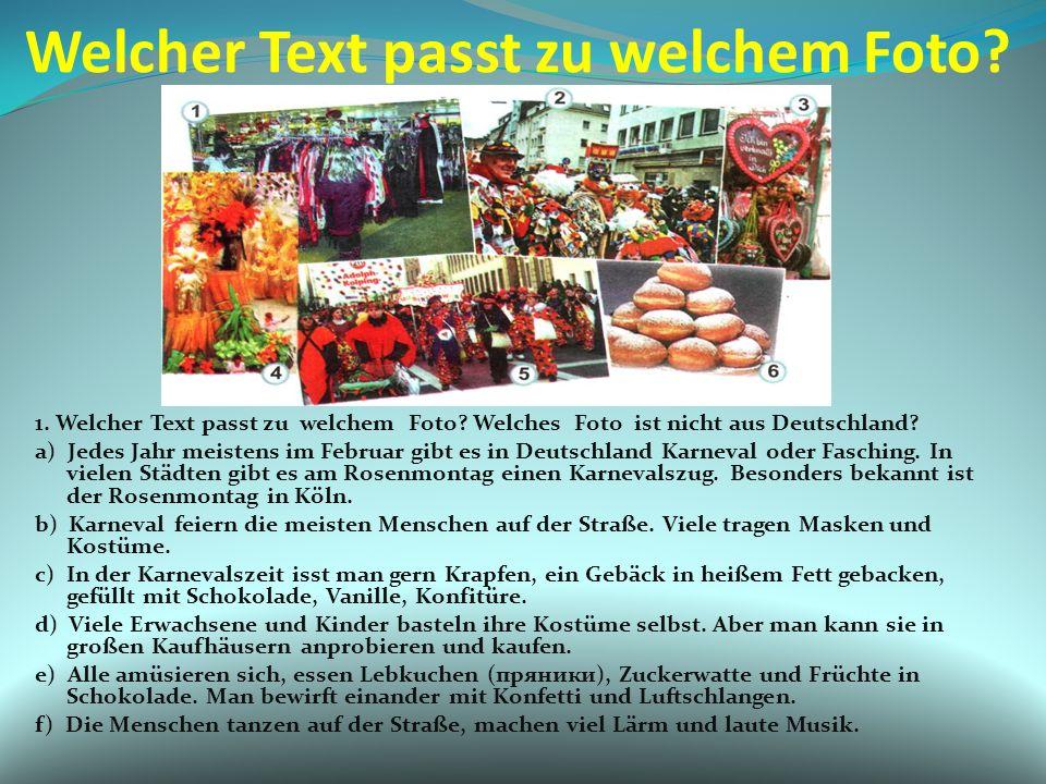 Welcher Text passt zu welchem Foto? 1. Welcher Text passt zu welchem Foto? Welches Foto ist nicht aus Deutschland? a) Jedes Jahr meistens im Februar g