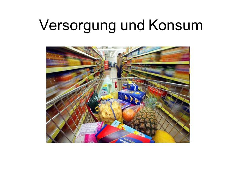 Versorgung und Konsum