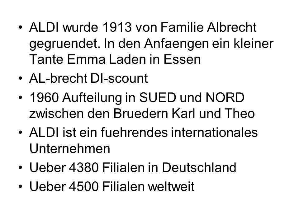 ALDI wurde 1913 von Familie Albrecht gegruendet. In den Anfaengen ein kleiner Tante Emma Laden in Essen AL-brecht DI-scount 1960 Aufteilung in SUED un