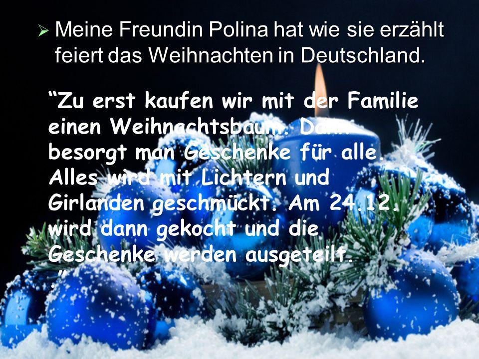 Meine Freundin Polina hat wie sie erzählt feiert das Weihnachten in Deutschland. Meine Freundin Polina hat wie sie erzählt feiert das Weihnachten in D