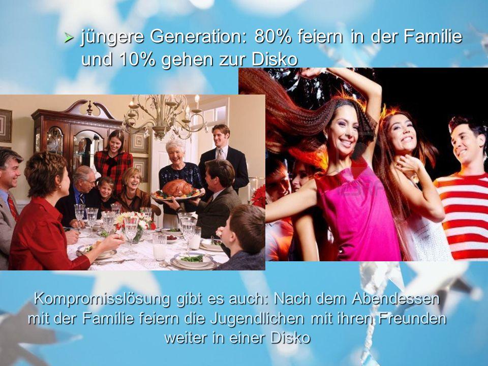 Kompromisslösung gibt es auch: Nach dem Abendessen mit der Familie feiern die Jugendlichen mit ihren Freunden weiter in einer Disko jüngere Generation