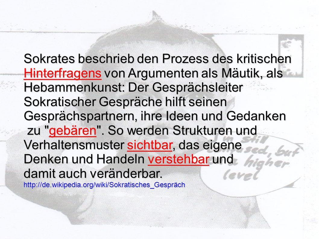 Sokrates beschrieb den Prozess des kritischen Hinterfragens von Argumenten als Mäutik, als Hebammenkunst: Der Gesprächsleiter Sokratischer Gespräche h