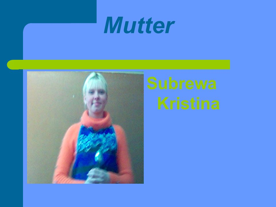Mutter Subrewa Kristina