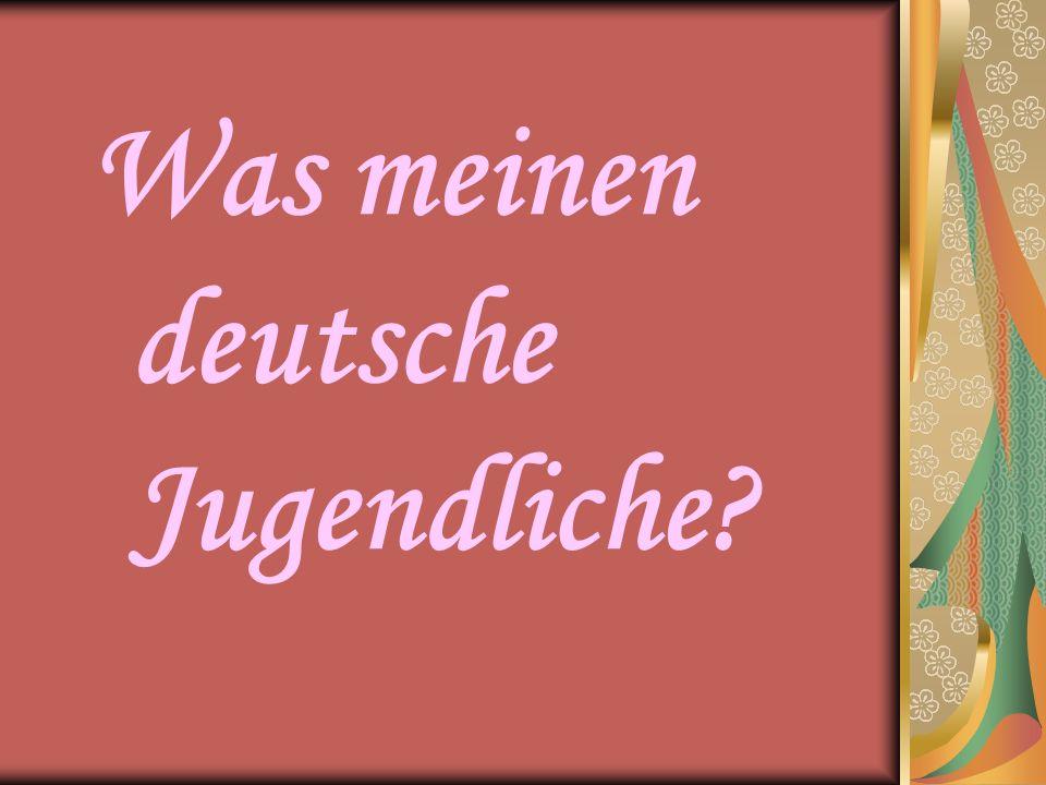 Was meinen deutsche Jugendliche?