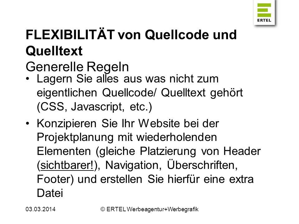 FLEXIBILITÄT von Quellcode und Quelltext Generelle Regeln Lagern Sie alles aus was nicht zum eigentlichen Quellcode/ Quelltext gehört (CSS, Javascript
