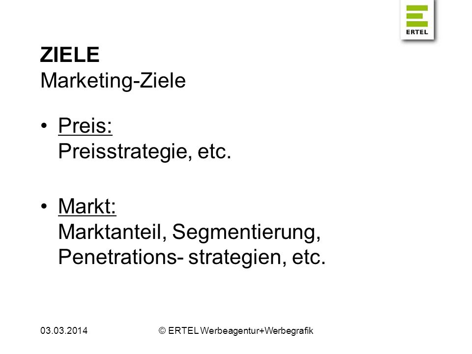 ZIELE Marketing-Ziele Preis: Preisstrategie, etc.