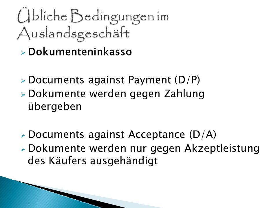Auftraggeber: Käufer (Importeur) Auftrag ergeht an Kreditinstitut (Hausbank) Ziel: Die Bank soll gegen einen Nachweis der Lieferung (Dokumente) einen bestimmten Betrag auszahlen Sicherheiten: Verkäufer erhält den Rechnungsbetrag, wenn er zeitgerecht liefert Käufer muss nur zahlen, wenn die Waren rechtzeitig eintreffen und Dokumente stimmen