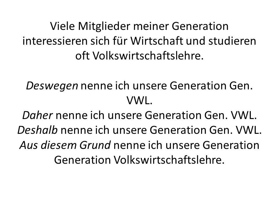 Viele Mitglieder meiner Generation interessieren sich für Wirtschaft und studieren oft Volkswirtschaftslehre.