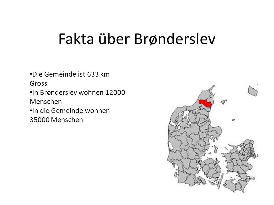 Fakta über Brønderslev Die Gemeinde ist 633 km Gross In Brønderslev wohnen 12000 Menschen In die Gemeinde wohnen 35000 Menschen