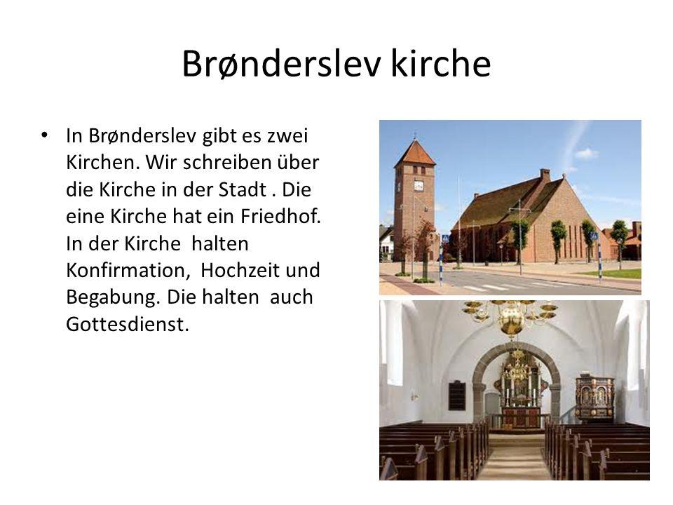 Brønderslev kirche In Brønderslev gibt es zwei Kirchen.
