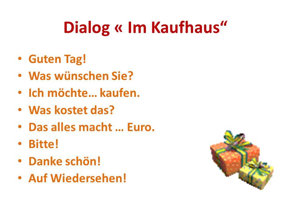 Dialog « Im Kaufhaus Guten Tag.Was wünschen Sie. Ich möchte… kaufen.