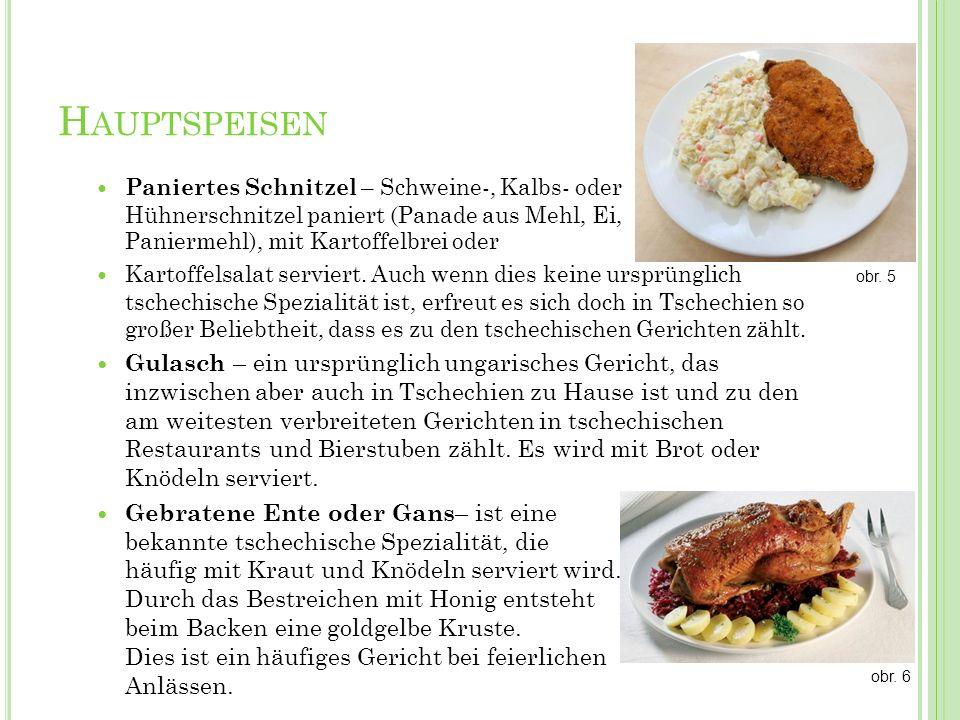 H AUPTSPEISEN Paniertes Schnitzel – Schweine-, Kalbs- oder Hühnerschnitzel paniert (Panade aus Mehl, Ei, Paniermehl), mit Kartoffelbrei oder Kartoffel