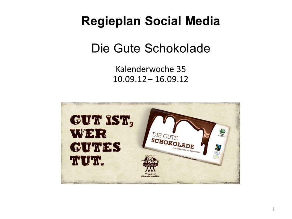 1 Regieplan Social Media Die Gute Schokolade Kalenderwoche 35 10.09.12 – 16.09.12