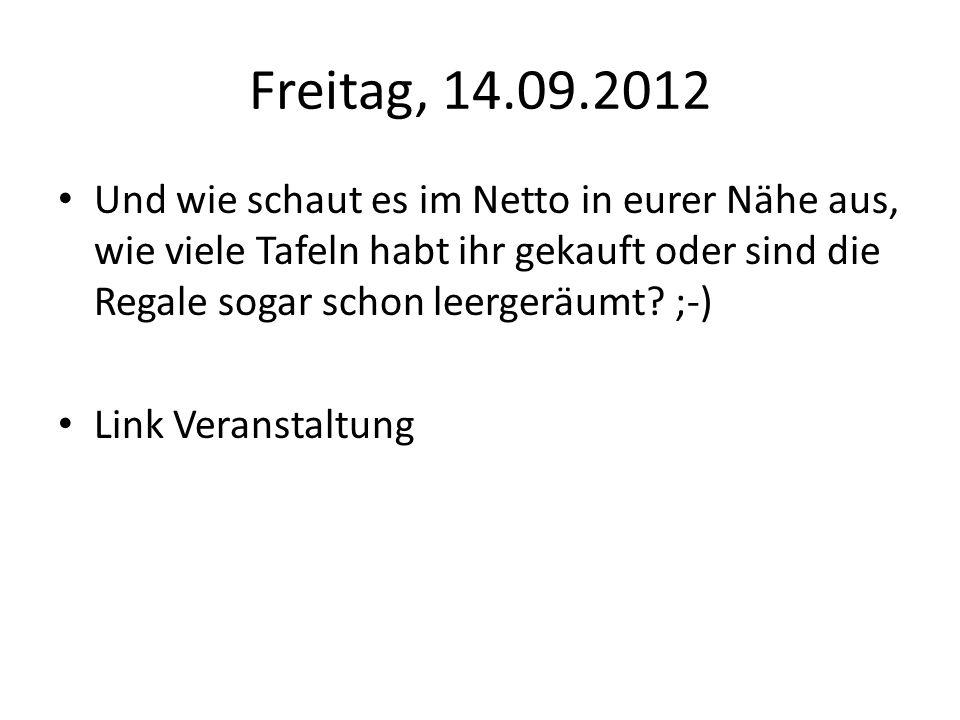 Samstag, 15.09.2012 Heute ist der (hoffentlich nur vorläufige ) letzte Tag an welchem es Die Gute Schokolade deutschlandweit in allen Nettofilialen zu kaufen gibt.