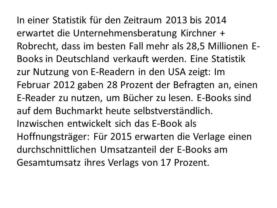 In einer Statistik für den Zeitraum 2013 bis 2014 erwartet die Unternehmensberatung Kirchner + Robrecht, dass im besten Fall mehr als 28,5 Millionen E